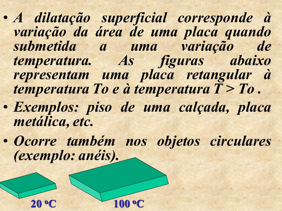 Veja na tabela abaixo, o coeficiente de dilatação de alguns líquidos, medido em o C -1 Água 1,3.