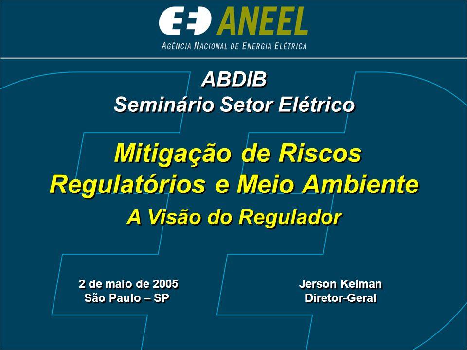Mitigação de Riscos Regulatórios e Meio Ambiente A Visão do Regulador Mitigação de Riscos Regulatórios e Meio Ambiente A Visão do Regulador 2 de maio