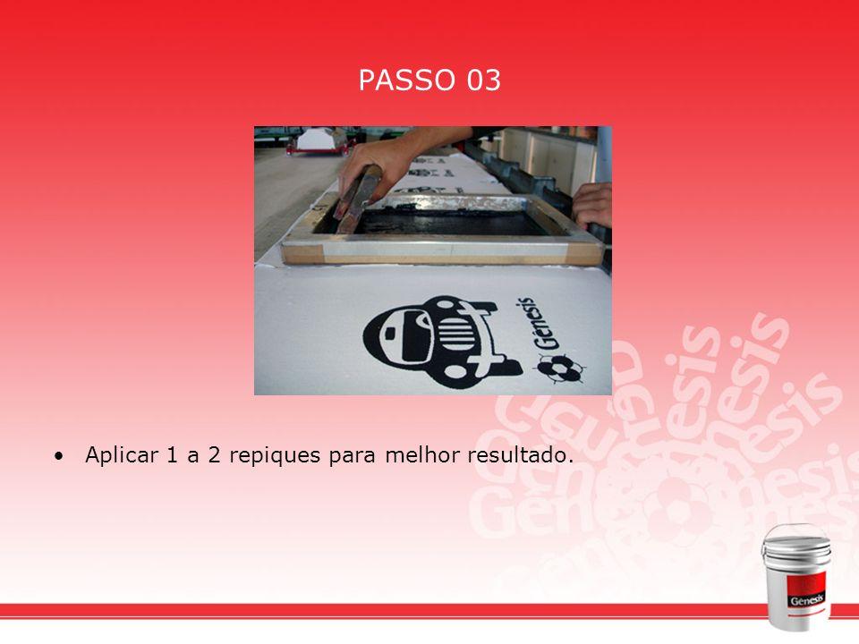 PASSO 03 Aplicar 1 a 2 repiques para melhor resultado.