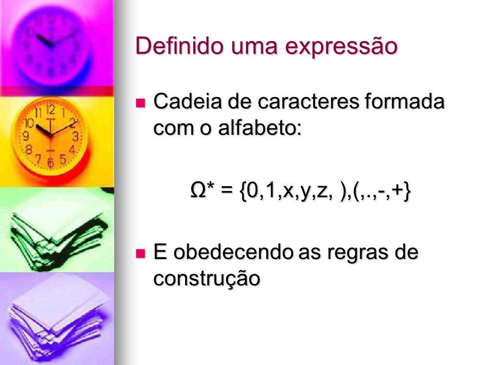 Regras para EBF - Expressão Bem Formada 1.Todas expressão atômica é EBF 2.