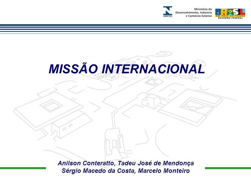 Anilson Conteratto, Tadeu José de Mendonça Sérgio Macedo da Costa, Marcelo Monteiro MISSÃO INTERNACIONAL