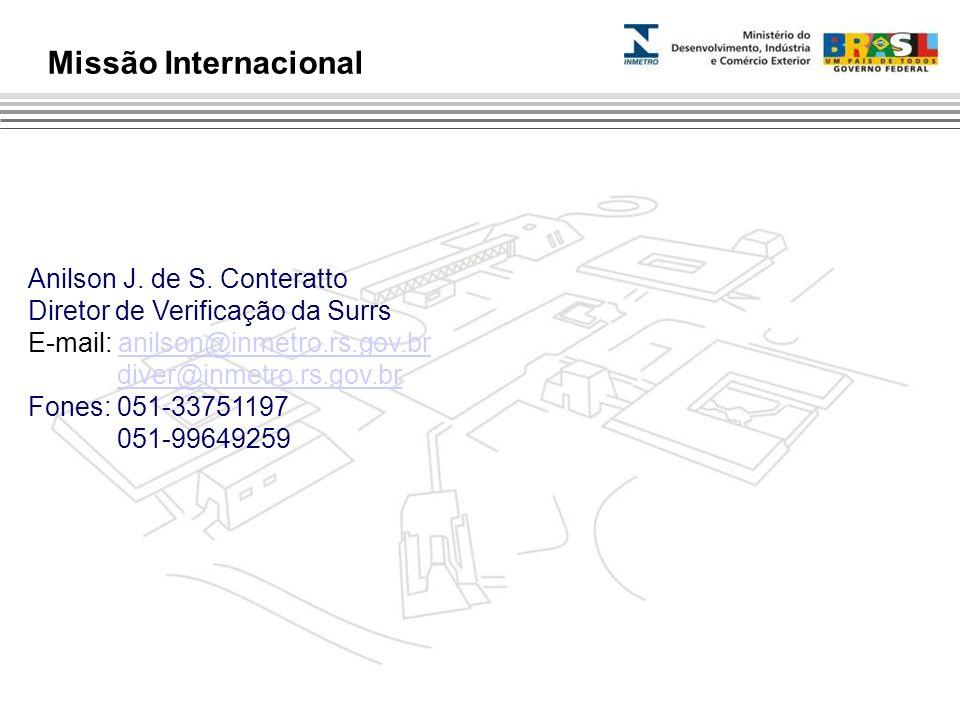 Anilson J. de S. Conteratto Diretor de Verificação da Surrs E-mail: anilson@inmetro.rs.gov.branilson@inmetro.rs.gov.br diver@inmetro.rs.gov.br Fones:
