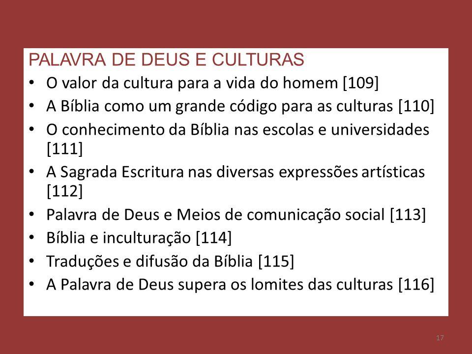 17 PALAVRA DE DEUS E CULTURAS O valor da cultura para a vida do homem [109] A Bíblia como um grande código para as culturas [110] O conhecimento da Bí