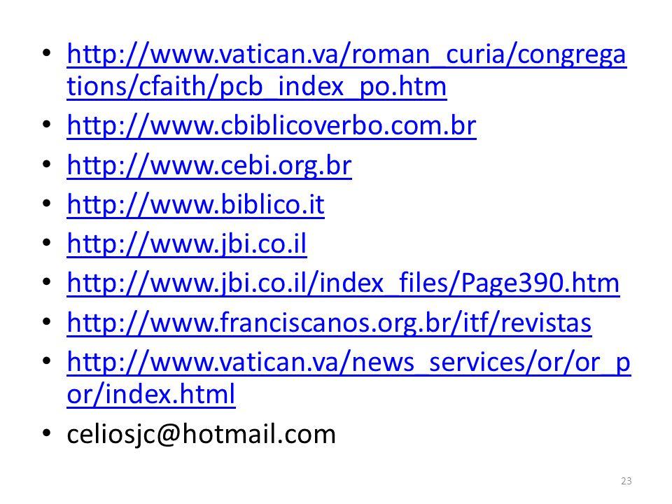 23 http://www.vatican.va/roman_curia/congrega tions/cfaith/pcb_index_po.htm http://www.vatican.va/roman_curia/congrega tions/cfaith/pcb_index_po.htm h