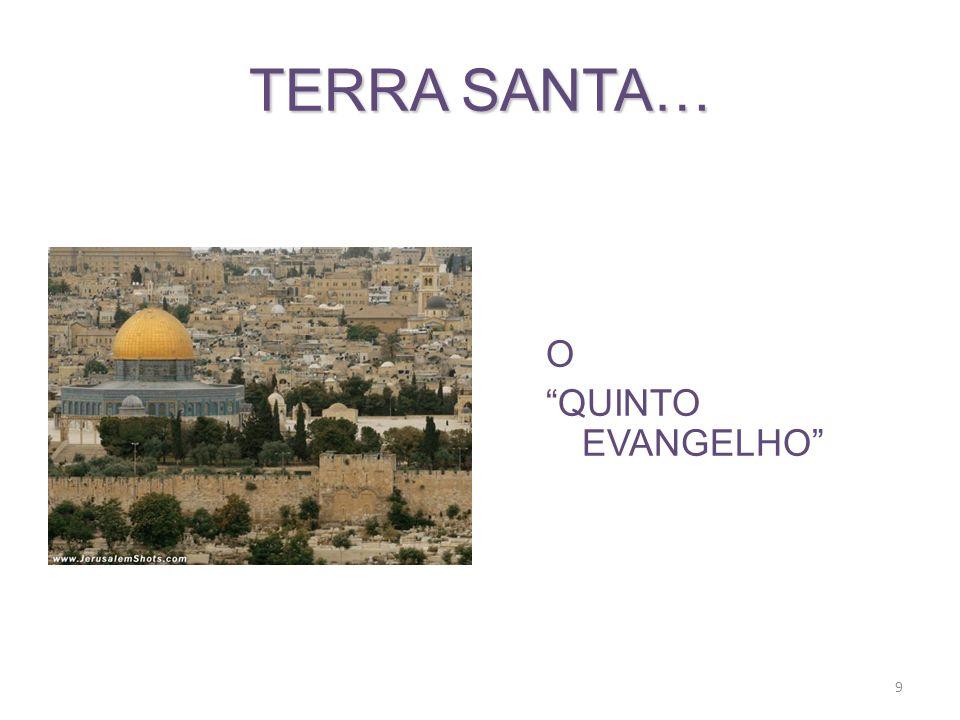 9 TERRA SANTA… O QUINTO EVANGELHO