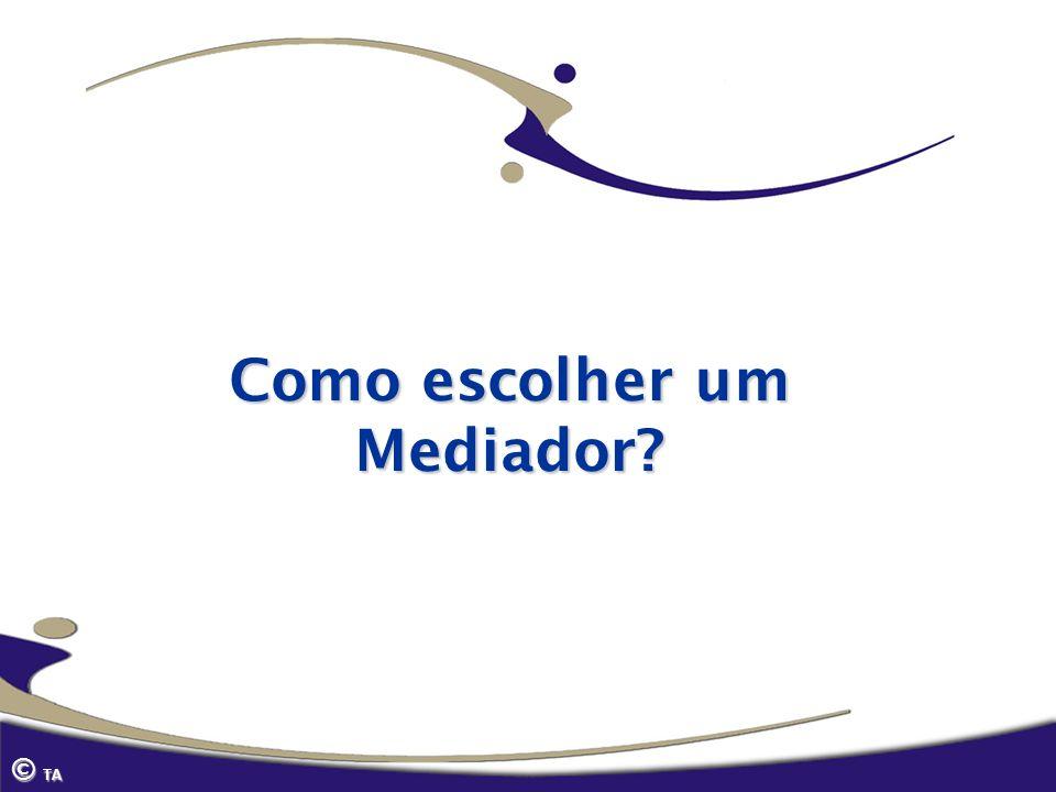 Como escolher um Mediador? © TA
