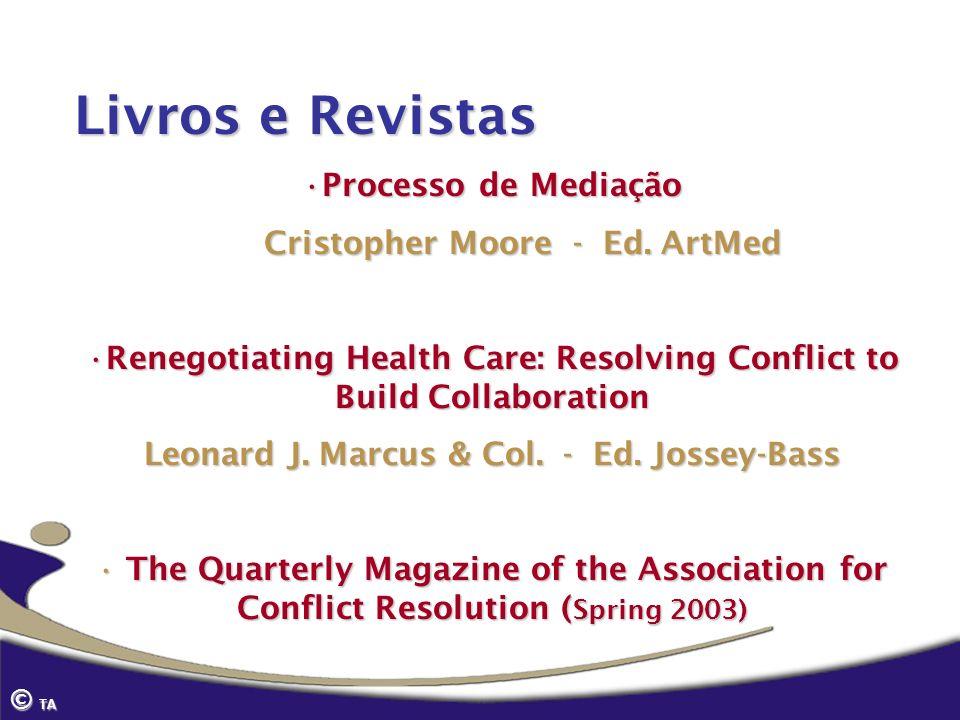 Livros e Revistas Processo de MediaçãoProcesso de Mediação Cristopher Moore - Ed. ArtMed Cristopher Moore - Ed. ArtMed Renegotiating Health Care: Reso