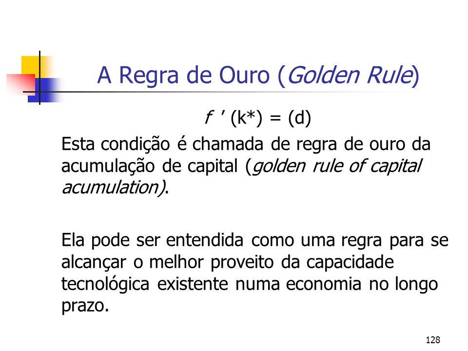 129 Produto por trabalhador (YN) k, Capital por trabalhador (K/N) C/N I/N A Regra de Ouro (Golden Rule) O objetivo do planejador social seria o de maximixar o consumo per capita (onde o consumo é o maior possivel relativamente ao investimento per capita.