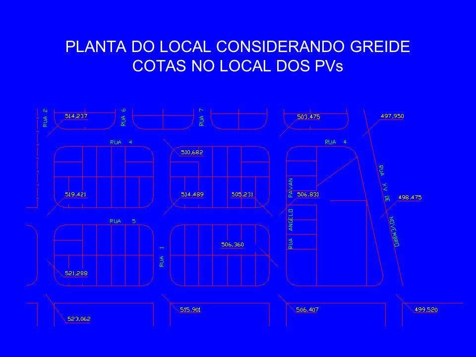 PLANTA DO LOCAL CONSIDERANDO GREIDE COTAS NO LOCAL DOS PVs