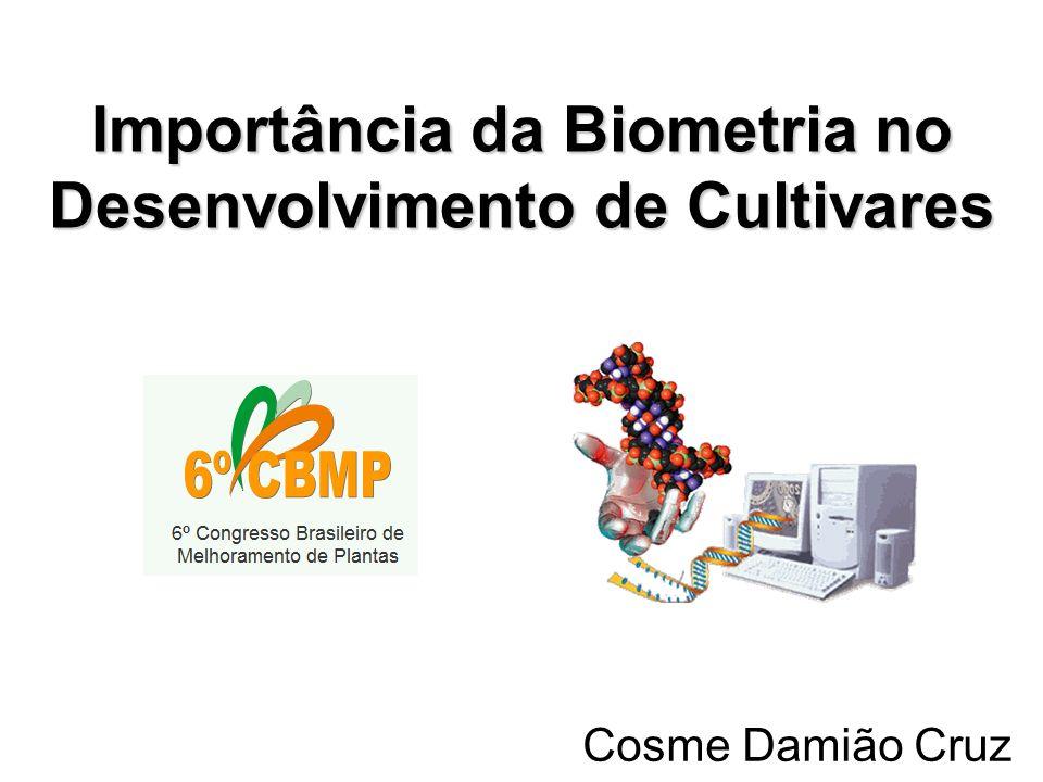 Importância da Biometria no Desenvolvimento de Cultivares Cosme Damião Cruz
