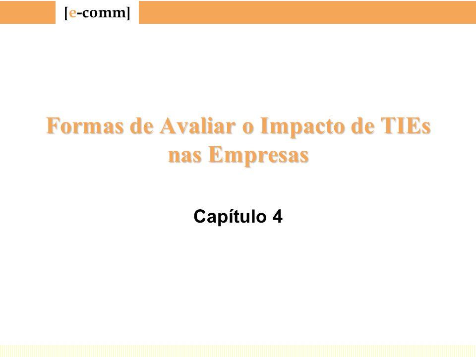 [ e-comm ] Formas de Avaliar o Impacto de TIEs nas Empresas Capítulo 4
