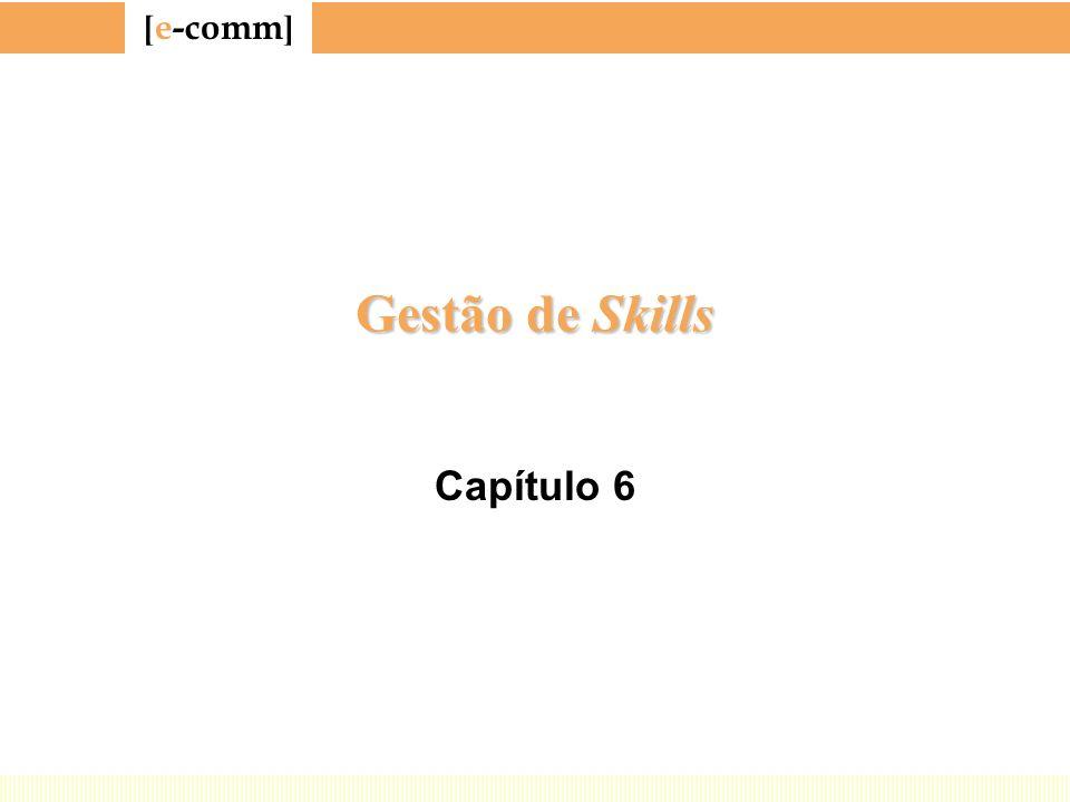 [ e-comm ] Gestão de Skills Capítulo 6