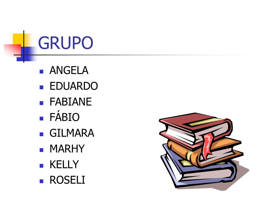 GRUPO ANGELA EDUARDO FABIANE FÁBIO GILMARA MARHY KELLY ROSELI