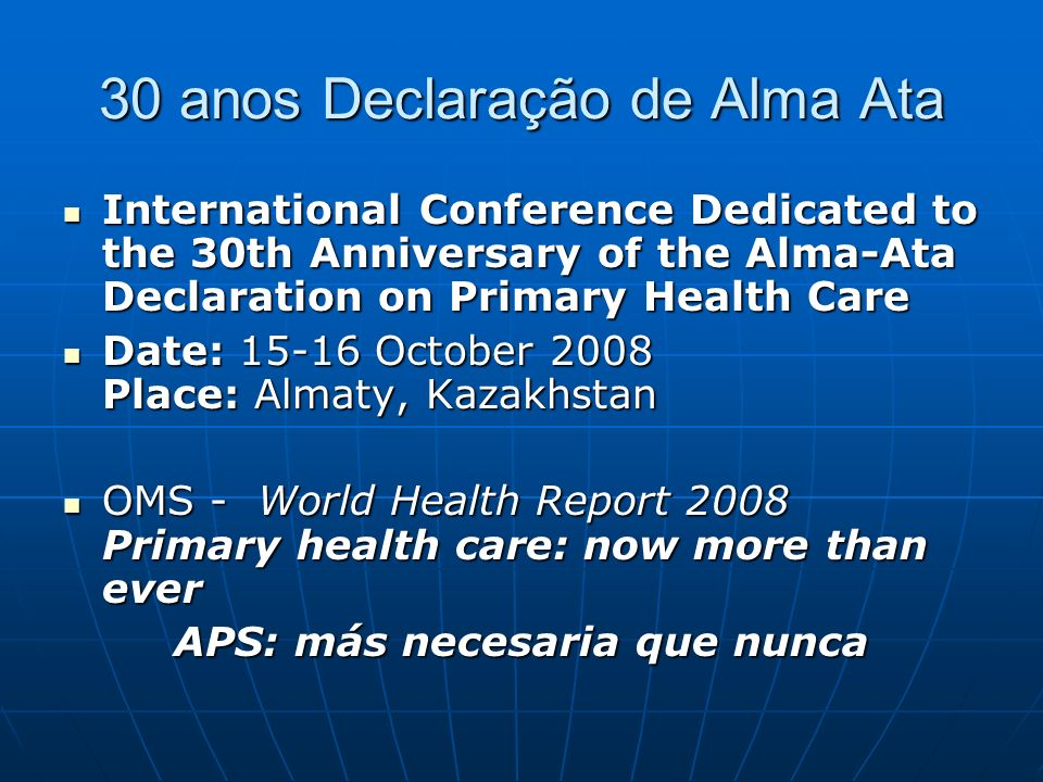 30 anos Declaração de Alma Ata International Conference Dedicated to the 30th Anniversary of the Alma-Ata Declaration on Primary Health Care Internati