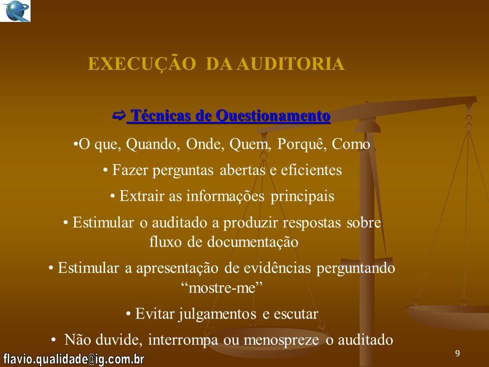 8 EXECUÇÃO DA AUDITORIA Abordagem - explicar o objetivo da auditoria - falar de forma clara e cuidadosa Exame - Obtenção de evidências através de entr