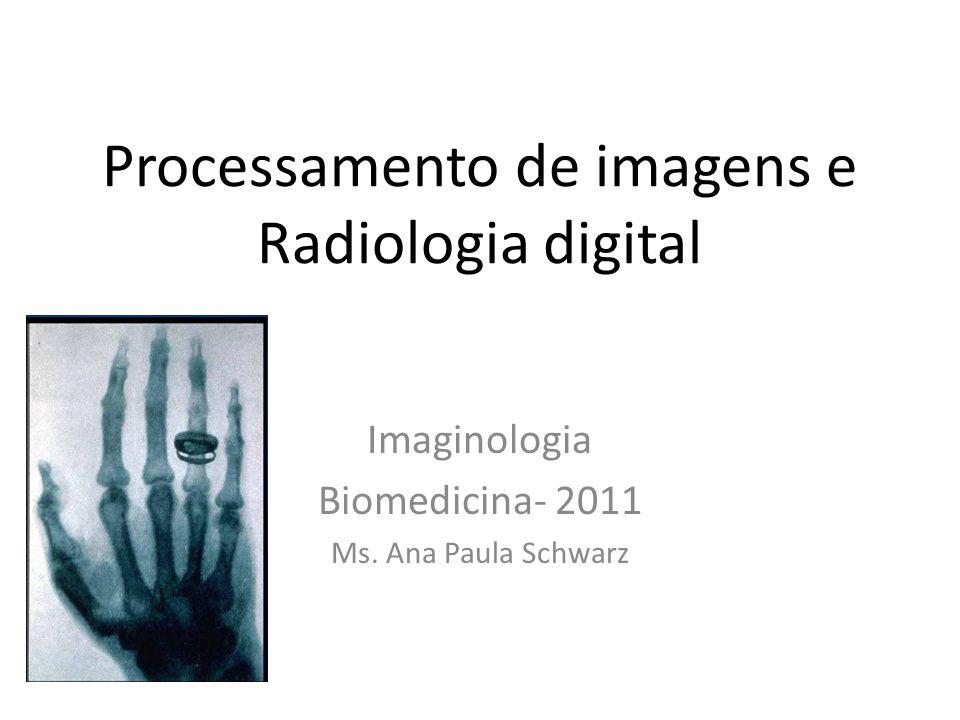 Imaginologia Biomedicina- 2011 Ms. Ana Paula Schwarz