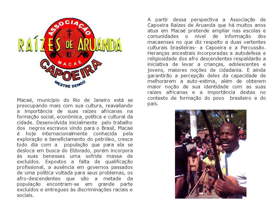 Utilizando desde 1999, na maioria das vezes, seus recursos financeiros no desenvolvimento de vários trabalhos, a Associação de Capoeira Raízes de Aruanda é um exemplo de resistência cultural.
