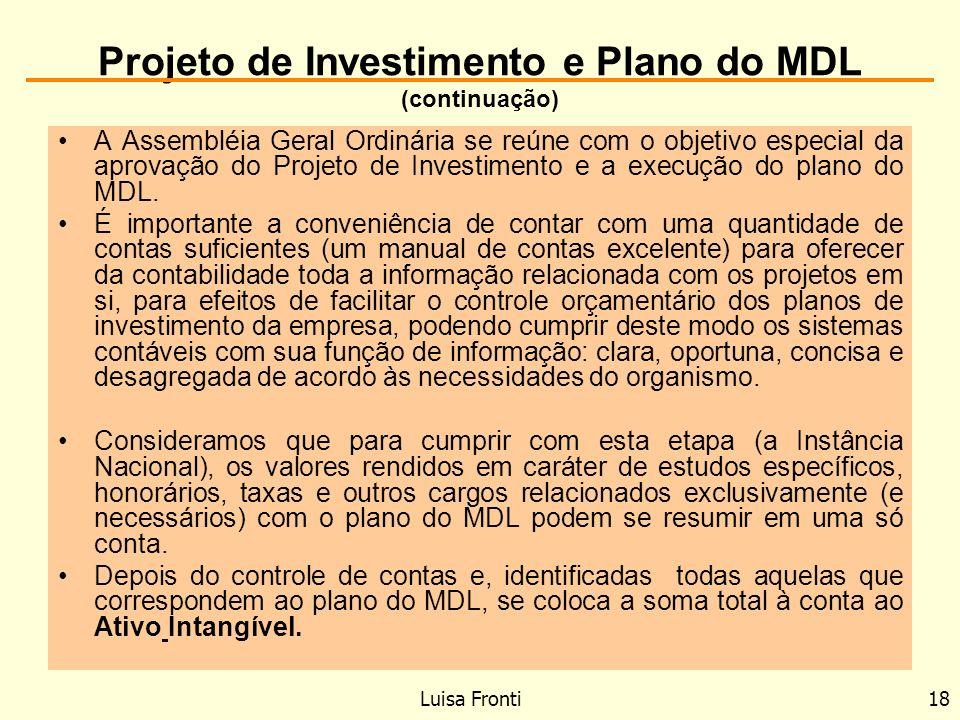 Projeto de Investimento e Plano do MDL (continuação) A Assembléia Geral Ordinária se reúne com o objetivo especial da aprovação do Projeto de Investim