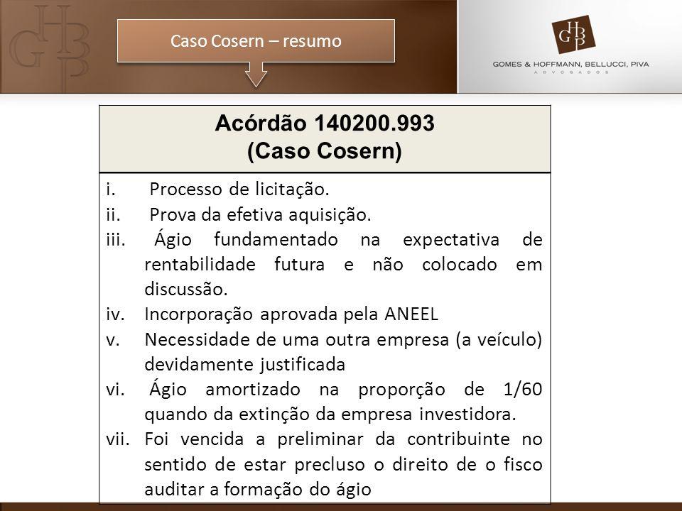 Caso Cosern – resumo Acórdão 140200.993 (Caso Cosern) i. Processo de licitação. ii. Prova da efetiva aquisição. iii. Ágio fundamentado na expectativa