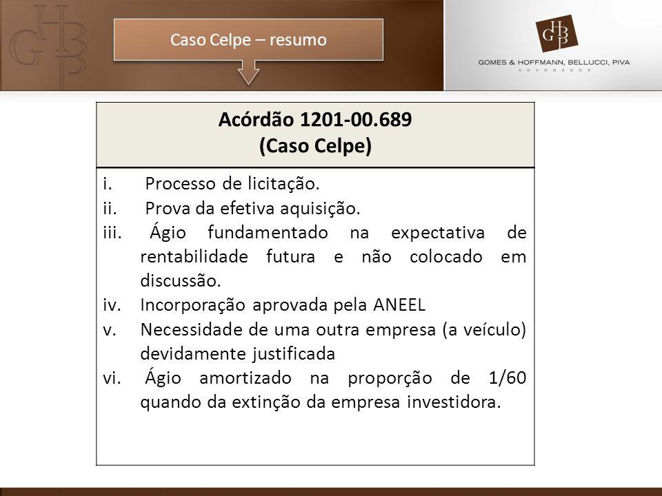 Caso Celpe – resumo Acórdão 1201-00.689 (Caso Celpe) i. Processo de licitação. ii. Prova da efetiva aquisição. iii. Ágio fundamentado na expectativa d