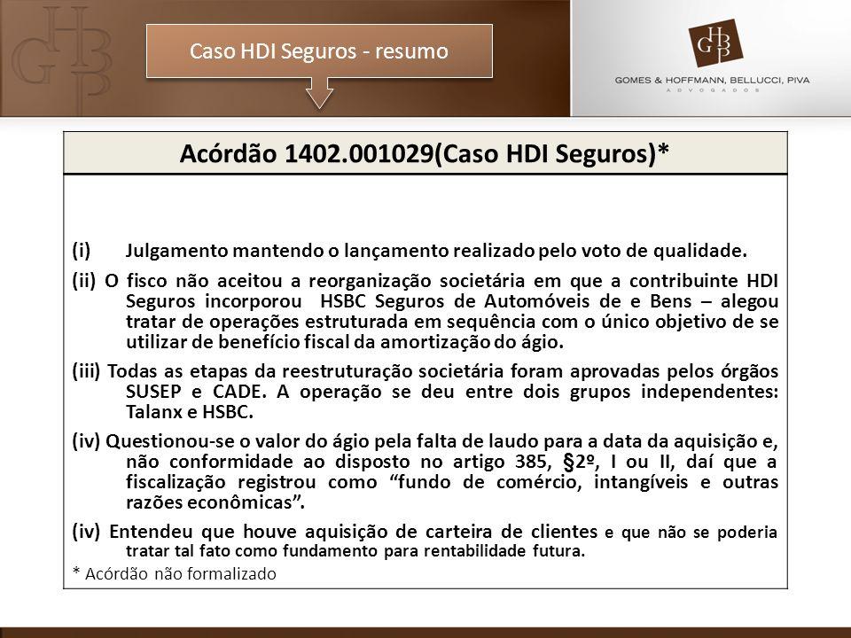 Caso HDI Seguros - resumo Acórdão 1402.001029(Caso HDI Seguros)* (i)Julgamento mantendo o lançamento realizado pelo voto de qualidade. (ii) O fisco nã