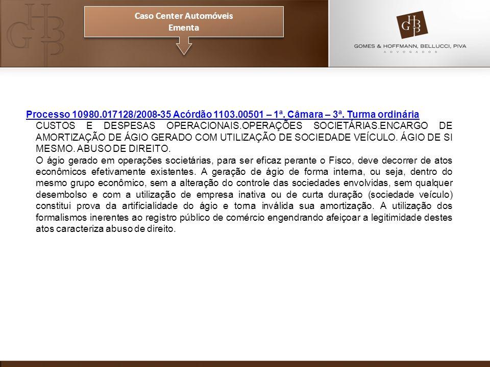 Caso Center Automóveis Ementa Caso Center Automóveis Ementa Processo 10980.017128/2008-35 Acórdão 1103.00501 – 1ª. Câmara – 3ª. Turma ordinária CUSTOS