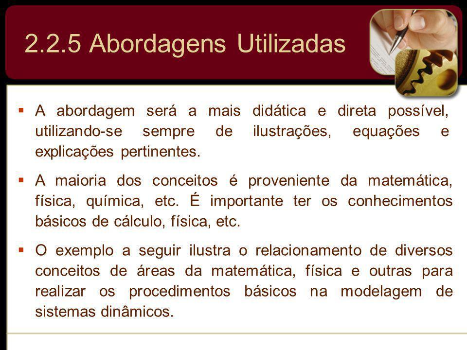 2.2.5 Abordagens Utilizadas A abordagem será a mais didática e direta possível, utilizando-se sempre de ilustrações, equações e explicações pertinente