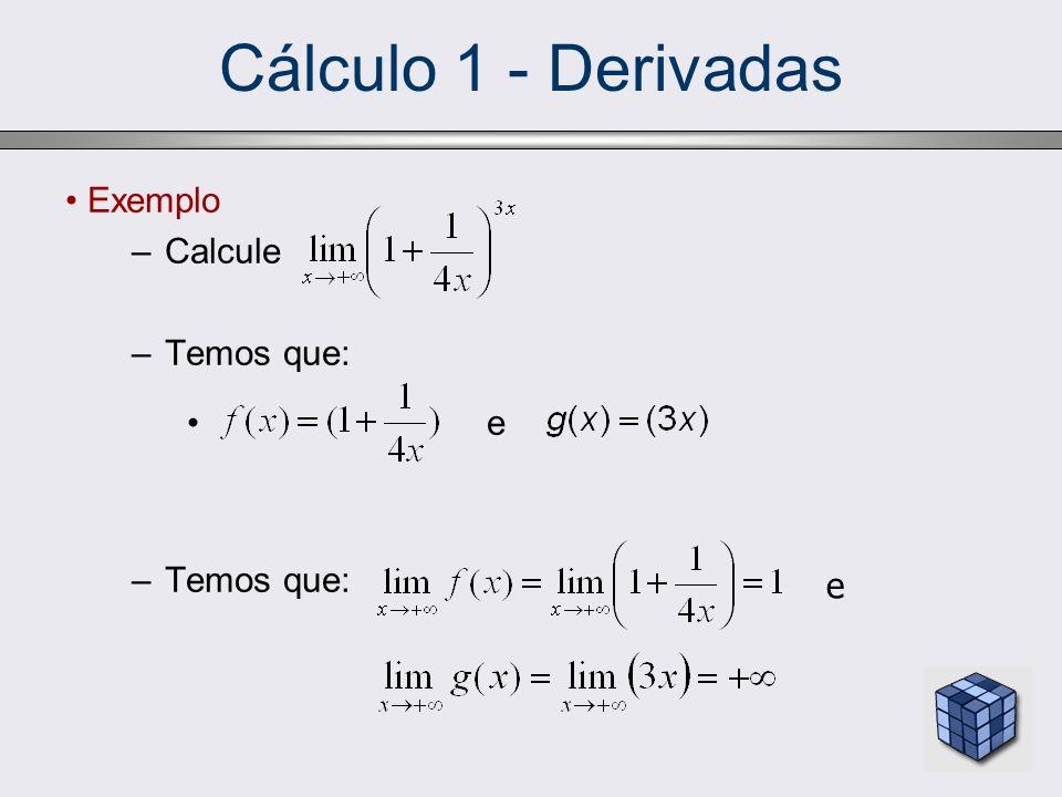Cálculo 1 - Derivadas –Logo, a indeterminação é da forma:.