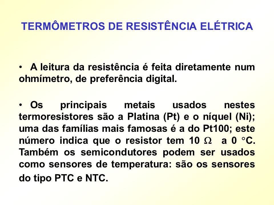 A leitura da resistência é feita diretamente num ohmímetro, de preferência digital. Os principais metais usados nestes termoresistores são a Platina (