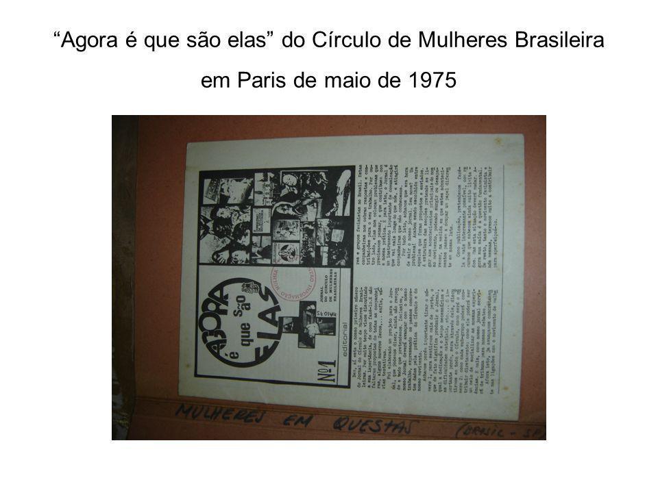 Agora é que são elas do Círculo de Mulheres Brasileira em Paris de maio de 1975