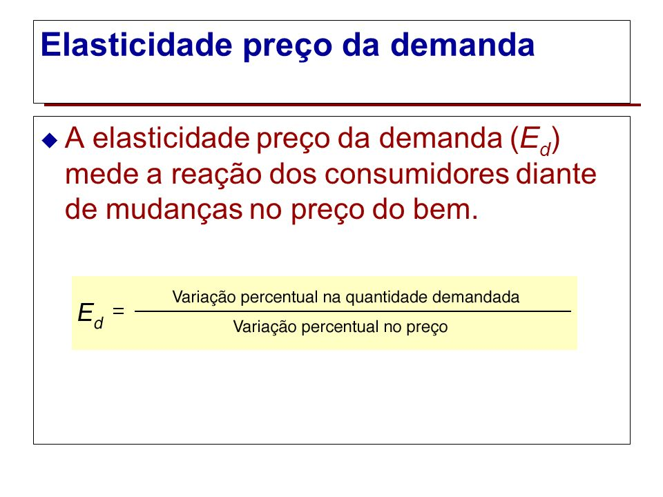 Medidas usuais de elasticidades elasticidade preço da demanda elasticidade preço da oferta elasticidade renda da demanda elasticidade cruzada da deman