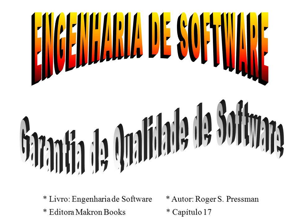 * Livro: Engenharia de Software * Autor: Roger S. Pressman * Editora Makron Books * Capítulo 17