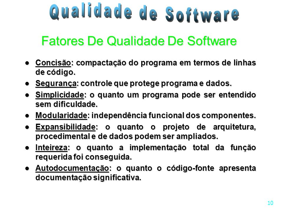 10 Concisão: compactação do programa em termos de linhas de código. Concisão: compactação do programa em termos de linhas de código. Segurança: contro