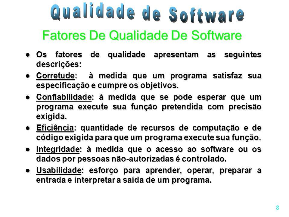 8 Os fatores de qualidade apresentam as seguintes descrições: Os fatores de qualidade apresentam as seguintes descrições: Corretude: à medida que um p