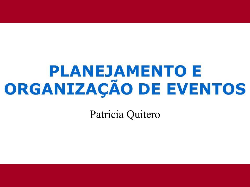 Patricia Quitero PLANEJAMENTO E ORGANIZAÇÃO DE EVENTOS