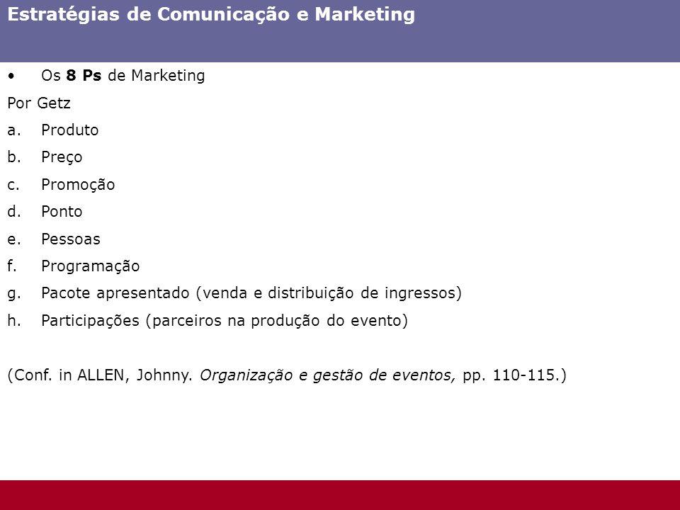 Os 8 Ps de Marketing Por Getz a.Produto b.Preço c.Promoção d.Ponto e.Pessoas f.Programação g.Pacote apresentado (venda e distribuição de ingressos) h.
