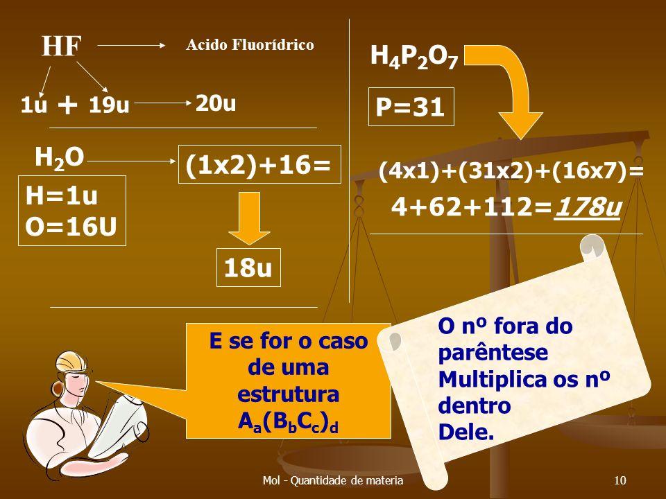 Mol - Quantidade de materia9 Massa Molecular e Massa Formula Massa molecular e massa formula são a mesma coisa, só uma e utilizada para compostos mole