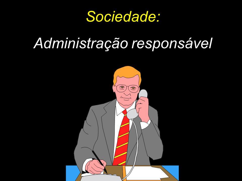 Sociedade: Administração responsável