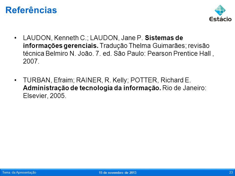 LAUDON, Kenneth C.; LAUDON, Jane P. Sistemas de informações gerenciais. Tradução Thelma Guimarães; revisão técnica Belmiro N. João. 7. ed. São Paulo: