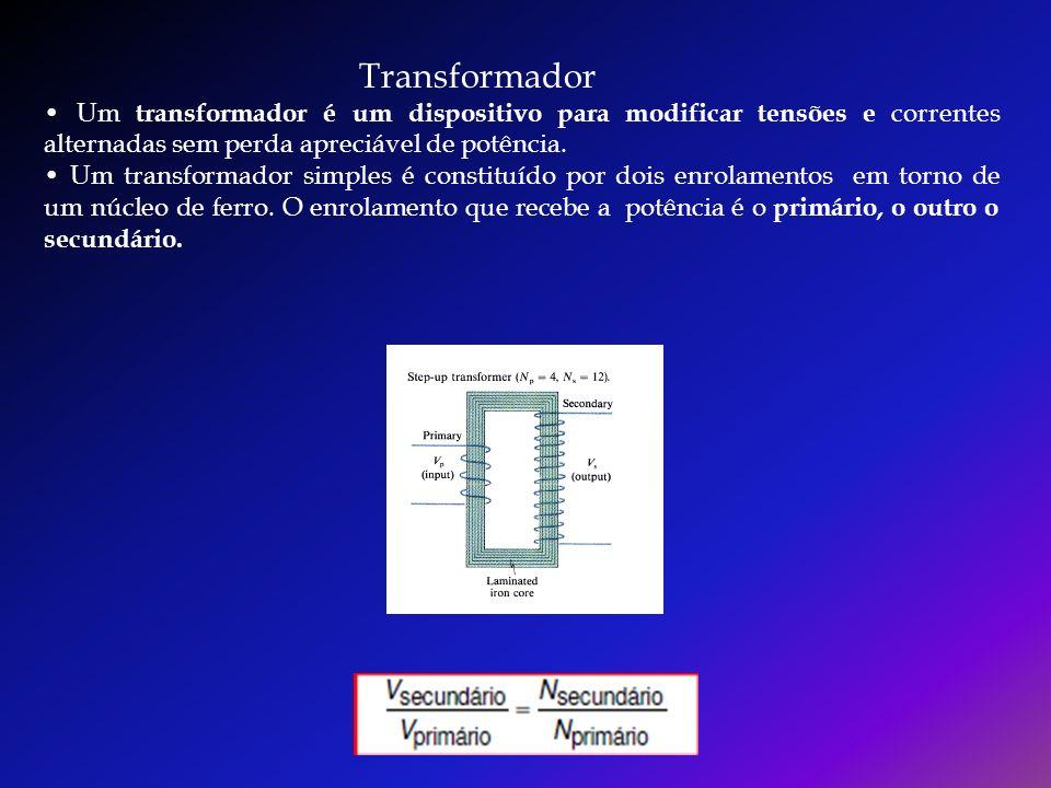 Transformador Um transformador é um dispositivo para modificar tensões e correntes alternadas sem perda apreciável de potência. Um transformador simpl
