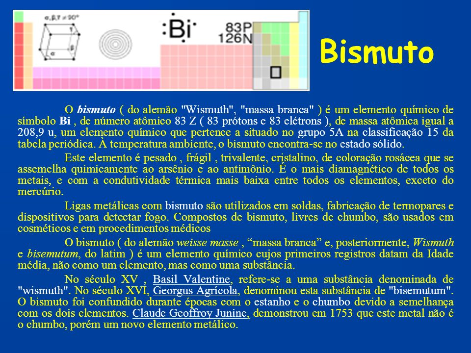 Bismuto O bismuto ( do alemão
