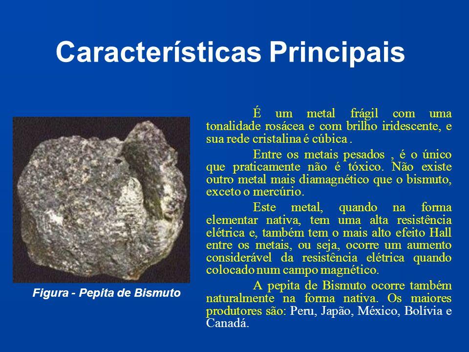 Características Principais É um metal frágil com uma tonalidade rosácea e com brilho iridescente, e sua rede cristalina é cúbica. Entre os metais pesa