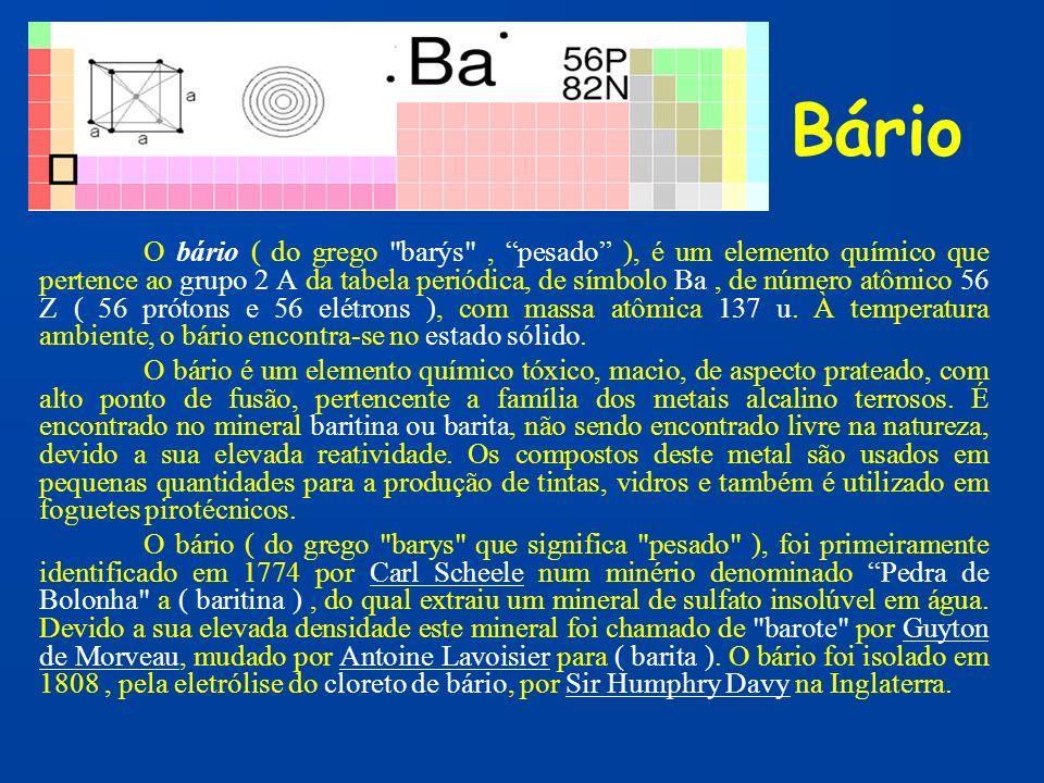 Bário O bário ( do grego