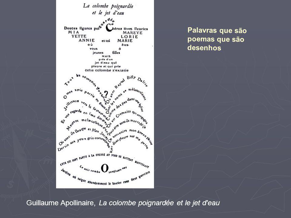 Guillaume Apollinaire, La colombe poignardée et le jet d'eau Palavras que são poemas que são desenhos