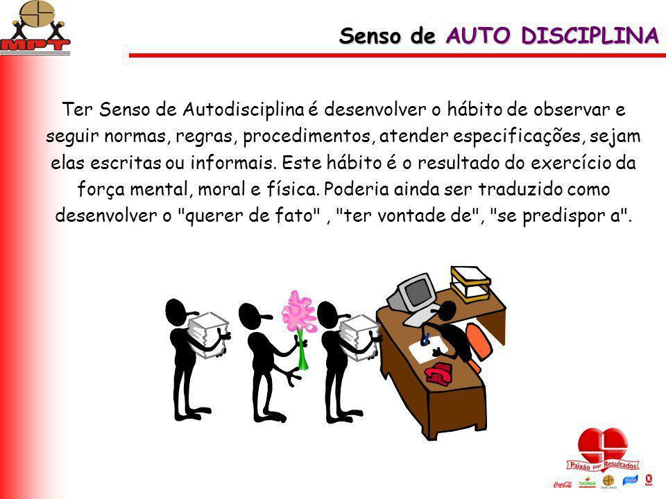 Ter Senso de Autodisciplina é desenvolver o hábito de observar e seguir normas, regras, procedimentos, atender especificações, sejam elas escritas ou