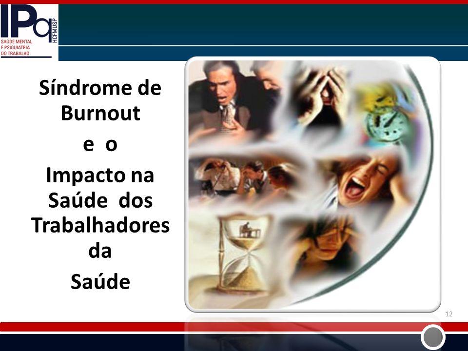 u Síndrome de Burnout e o Impacto na Saúde dos Trabalhadores da Saúde 12