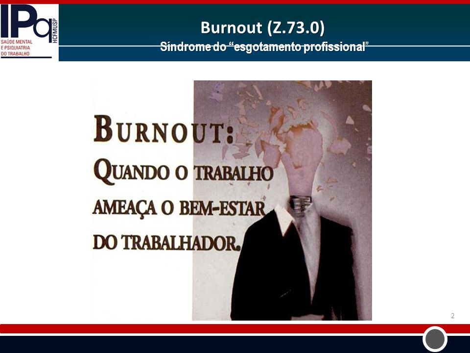 Burnout (Z.73.0) Síndrome do esgotamento profissional Burnout (Z.73.0) Síndrome do esgotamento profissional 2