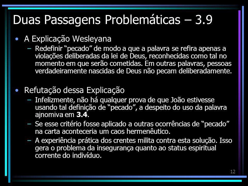 12 Duas Passagens Problemáticas – 3.9 A Explicação Wesleyana –Redefinir pecado de modo a que a palavra se refira apenas a violações deliberadas da lei