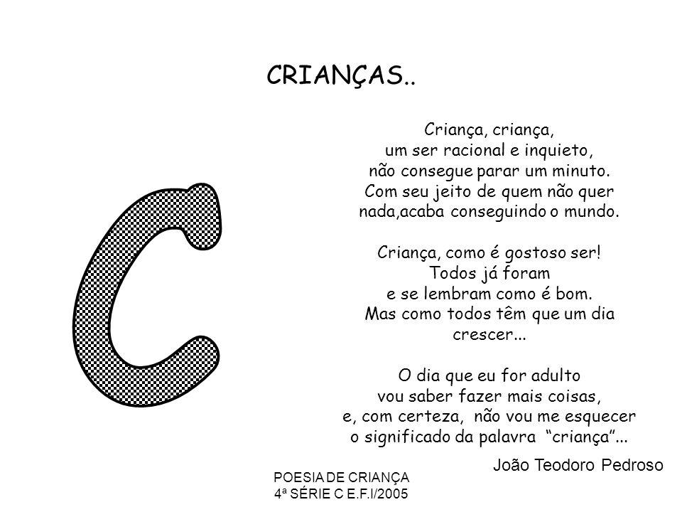 POESIA DE CRIANÇA 4ª SÉRIE C E.F.I/2005 ENTIRA Criança adora mentir.