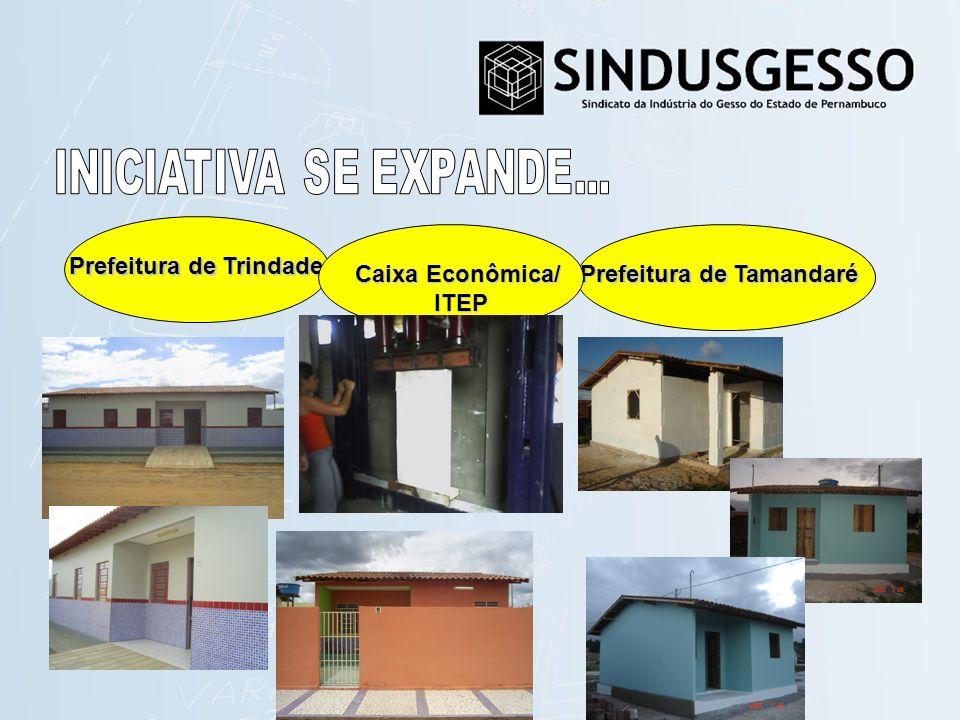 Prefeitura de Trindade Prefeitura de Tamandaré Caixa Econômica/ ITEP ITEP